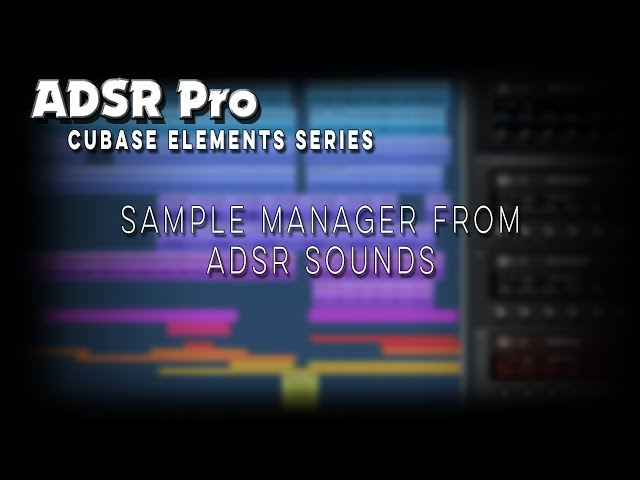 ADSR Sounds Sample Manager in Steinberg Cubase - Audio Tutorial Videos