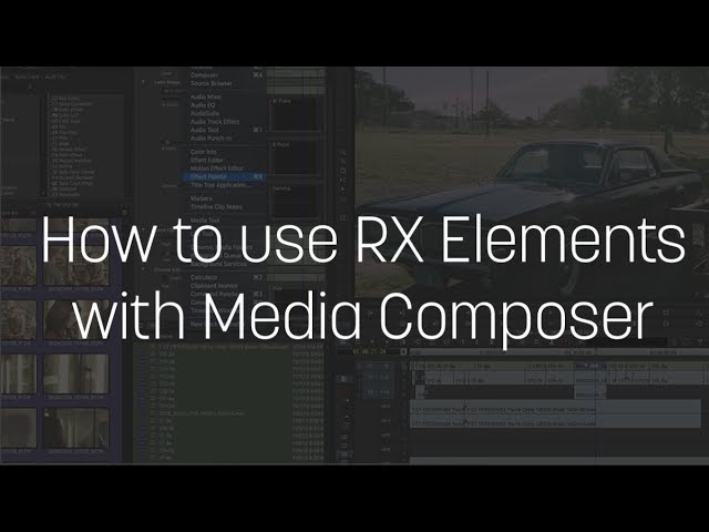 How to use RX Elements with Media Composer - Audio Tutorial Videos