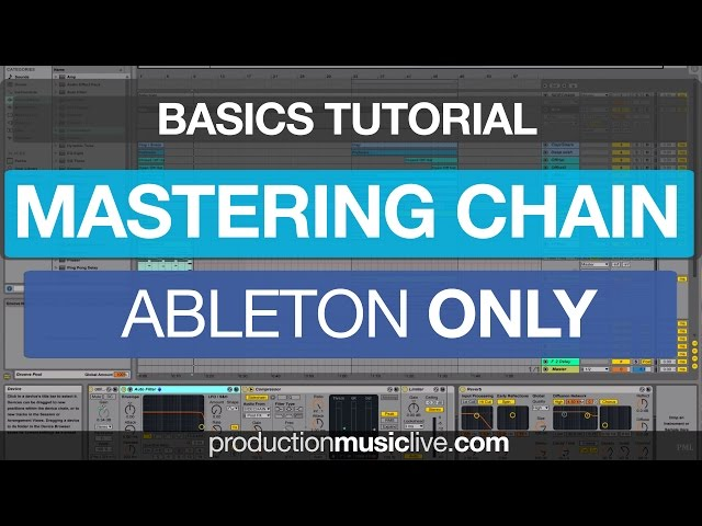 Mastering with Ableton Built-In Effects – Complete Mastering Chain