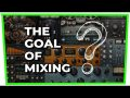 What is the goal of mixing? (Mixing Basics #1)